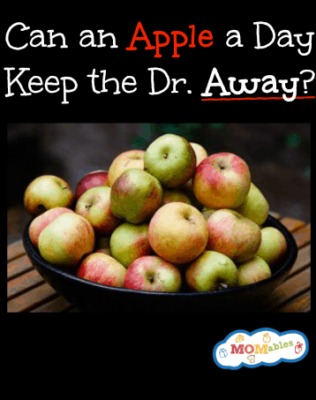 Can an Apple a Day Keep the Dr. Away - MOMables.com