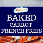 These Baked Carrot French Fries make an incredible and healthy sidekick to any of your family's favorite dinner recipes.