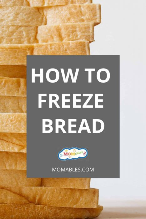 "image: slices of bread, stacked. Gray text box reads ""how to freeze bread"""