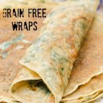 grain free tortilla wraps recipe. easy to make and very versitile.