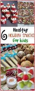 6 Healthy Holiday Snacks for Kids
