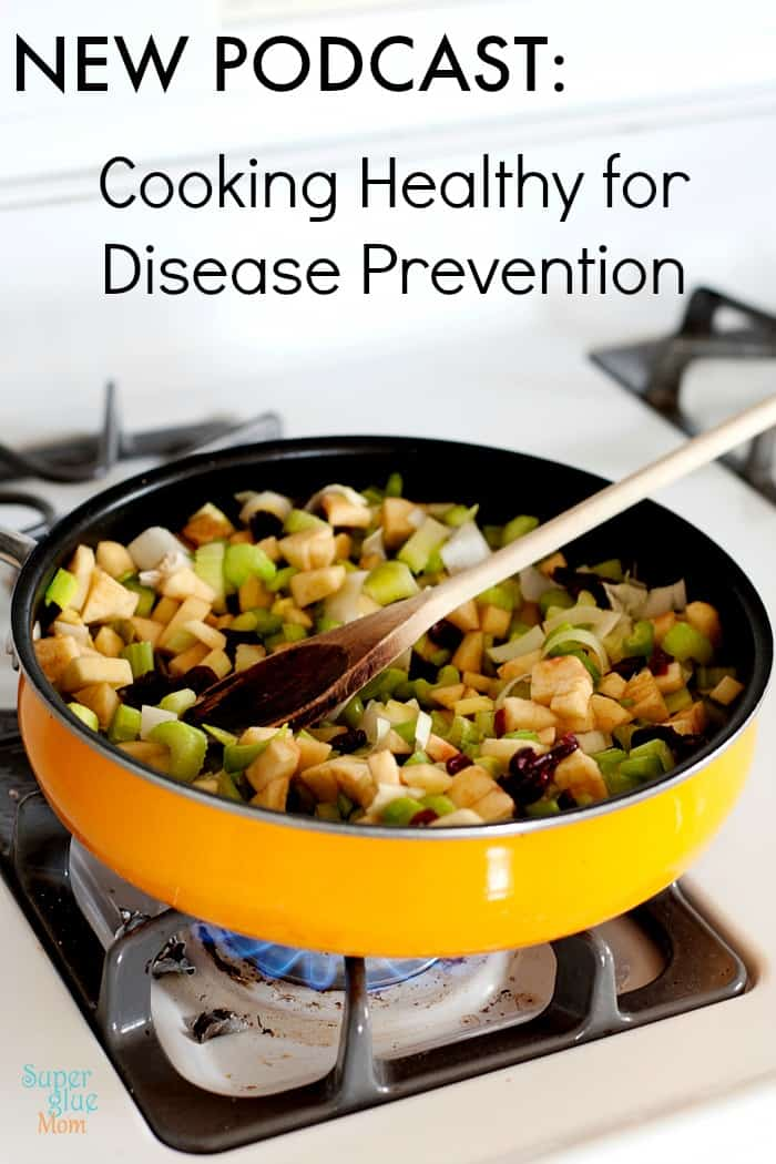 Cooking Healthy for Disease Prevention: Podcast on MOMables Radio and iTunes.
