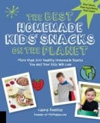 The-Best-Homemade-Kids-Snacks-on-the-Planet-More-than-200-Healthy-Homemade-Snacks-You-and-Your-Kids-Will-Love-0