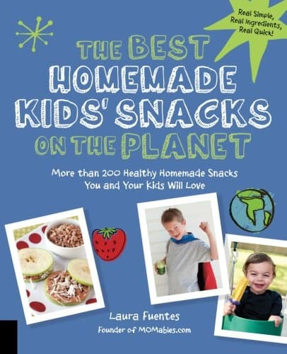 cover of the book the best homemade kids' snacks on the planet.
