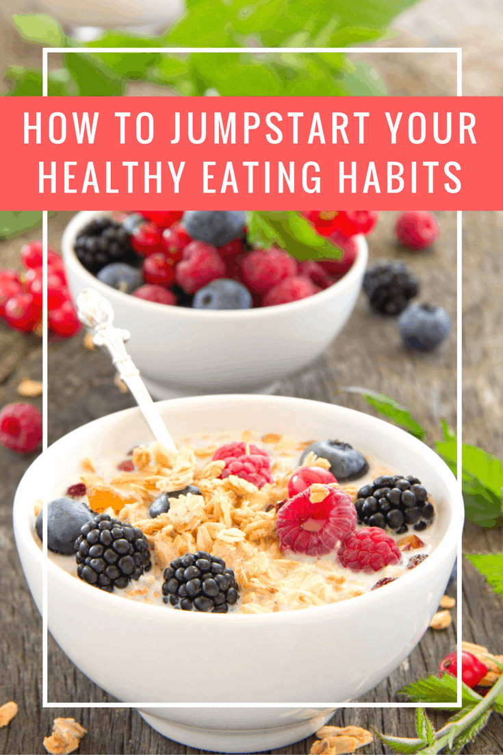 Make healthy eating choices and jumpstart your healthy eating habits with these tips!