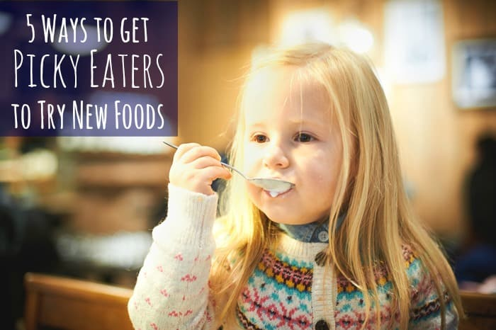 Here are 5 ways to get your Picky Eaters to try new foods!