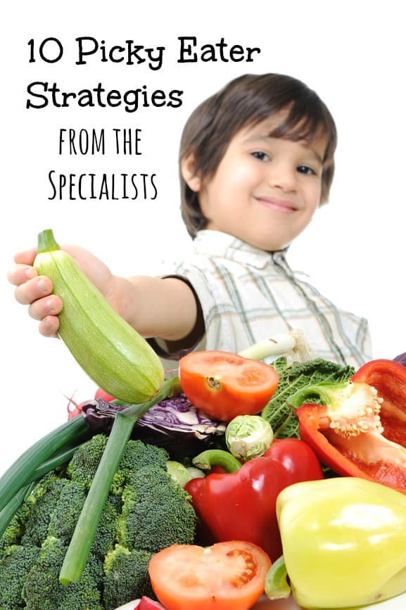 10 Picky Eater Strategies from the Specialists
